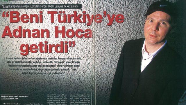 Aktüel dergisi, 1999 yılında Adnan Oktar bağlantılarıyla ilgili Oktar Babuna ile söyleşi yapmıştı