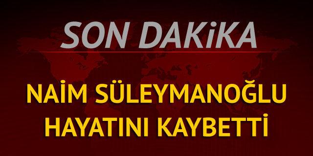 Naim Süleymanoğlu hayatını kaybetti!